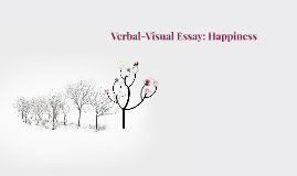 verbal visual essay Verbal abuse is the main abuse that will be talked about in this essay verbal abuse is the type of abuse that is overlooked and not looked at as a serious issue verbal abuse is.