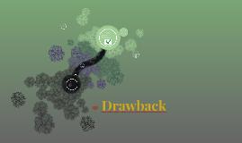 Copy of   Drawback