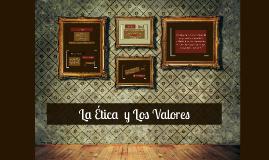 La Ética  y los Valores