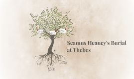 Seamus Heaney's Burial at Thebes
