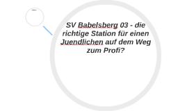 SV Babelsberg 03 - die richtige Station für einen Juendliche