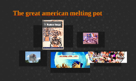 The great american melting pot
