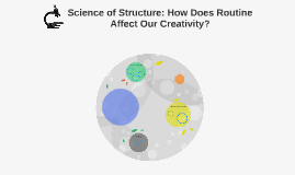 Science of Structure: How does routine affect our creativity