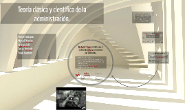 Copy of Teoría clásica y científica de la administración