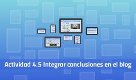 Actividad 4.5 Integrar conclusiones en el blog