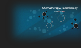 Chemotherapy/Radiotherapy