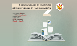 Universalização da educação básica no ensino fundamental e m