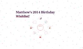 Matthew's 2014 Birthday Wishlist!
