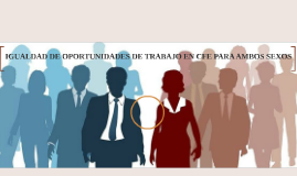 IGUALDAD DE OPORTUNIDADES DE TRABAJO EN CFE PARA AMBOS SEXOS