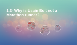 1.3- Why is Usain Bolt not a Marathon runner?