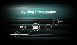 My Blog Presentation