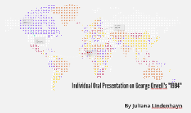 "Individual Oral Presentation on George Orwell's ""1984"""
