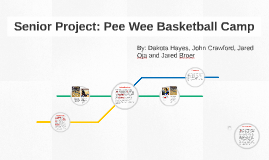 Senior Project: Pee Wee Basketball Camp