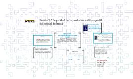 """sesion 2: """" legalidad de la profesión militar-perfil del ofi"""