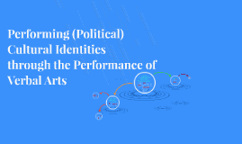 Performing (Political) Cultural Identities through the Perfo