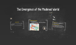 The Emergence of the Medieval World