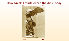 Greek Art is influential to art in todays world.