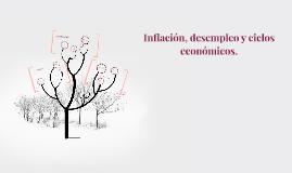 Inflación, desempleo y ciclos económicos.