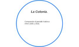 La Colonia.