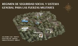 REGIMEN DE SEGURIDAD SOCIAL Y SISTEMA GENERAL PARA LAS FUERZ