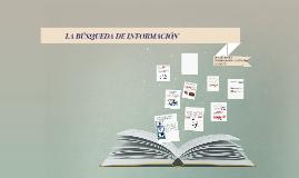 Copy of LA BÚSQUEDA DE NFORMACIÓN