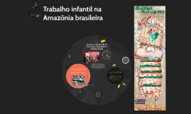 Trabalho infantil na Amazônia brasileira