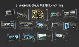 Ethnographic Study: Oak Hill Elementary