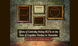 Effects of Centrally Acting ACEIs on the Rate of Cognitive D
