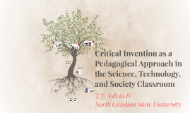 Critical Invention as a Pedagogical Approach in the Science, Technology, and Society Classroom