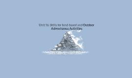 Unit 16: Outdoor Adventurous Activities