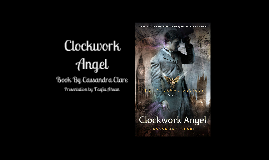 Novel Presentation 2: Clockwork Angel