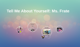 Tell Me About Yourself: Ms. Frate