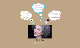 Copy of First Job - Margaret Atwood