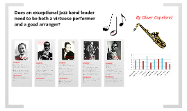 Does an exceptional Jazz band leader need to be both a virtuoso performer and a good arranger?