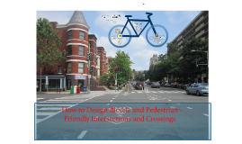 How to Design Bicycle and Pedestrian Friendly Intersections and Crossings
