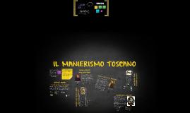 IL MANIERISMO TOSCANO