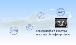 Conservación de alimenos con atmósfera controlada