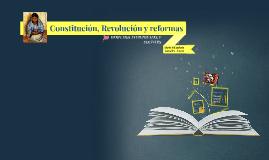 Constitución, Revolución y reformas