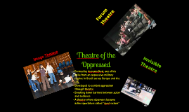 Augusto Boal - Theatre of the Oppressed