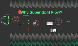 Super Split Flow!?