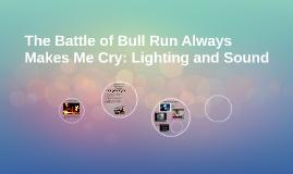 Battle of Bull Run: Lighting and Sound