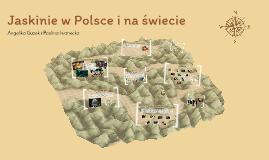 Jaskinie w Polsce i na świecie