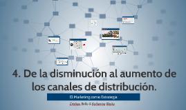 4. De la disminución al aumento de los canales de distribución
