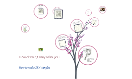 How to make Zen-tangles