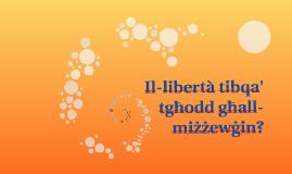 Il-libertà tibqa tgħodd għal miżżewġin