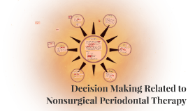 Decision Making Related to Nonsurgical Periodontal Therapy