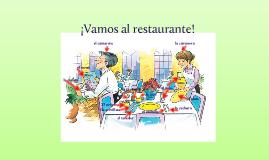 ¡Vamos al restaurante!