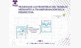 Traspasar las fronteras del trabajo mediante la transformaci