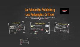 La Educación Prohibida y las Pedagogías Críticas