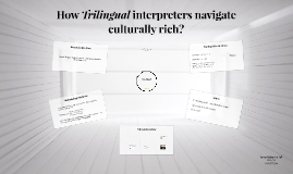 How Trilingual interpreters navigate culturally rich?